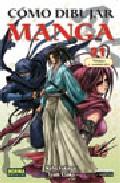 Como Dibujar Manga 21: Ninjas Y Samurais por Team Esaka;                                                                                    Naho Fukagai