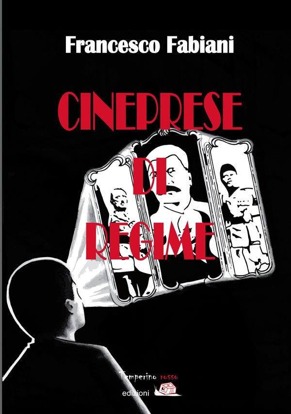 cineprese di regime (ebook)-9788899819620