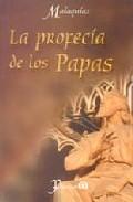 La Profecia De Los Papas por Malaquias