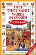 First Thousand Words In Spanish: Sticker Book por Heather Amery Gratis