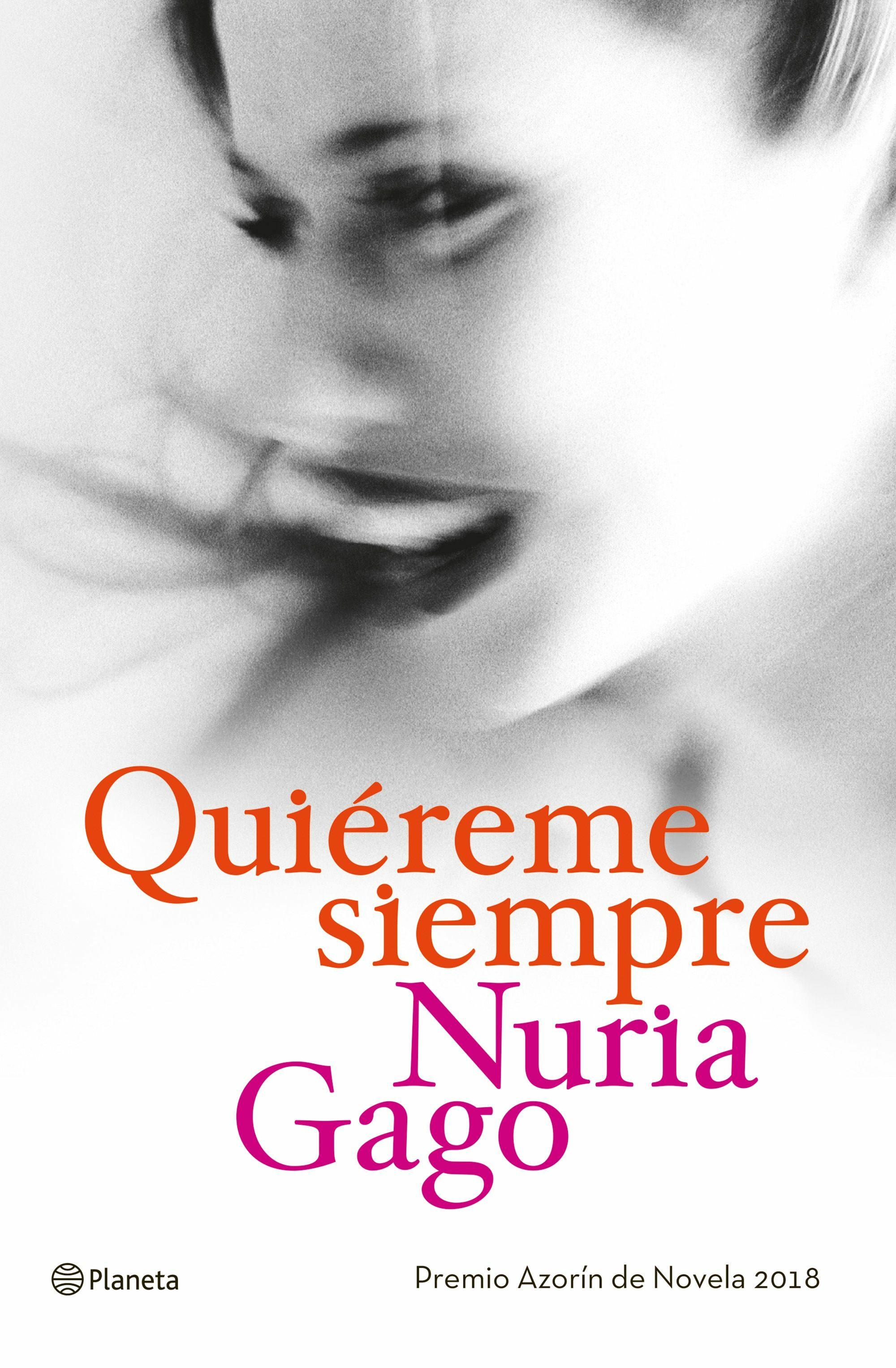 Quiereme Siempre (premio Azorín De Novela 2018) por Nuria Gago