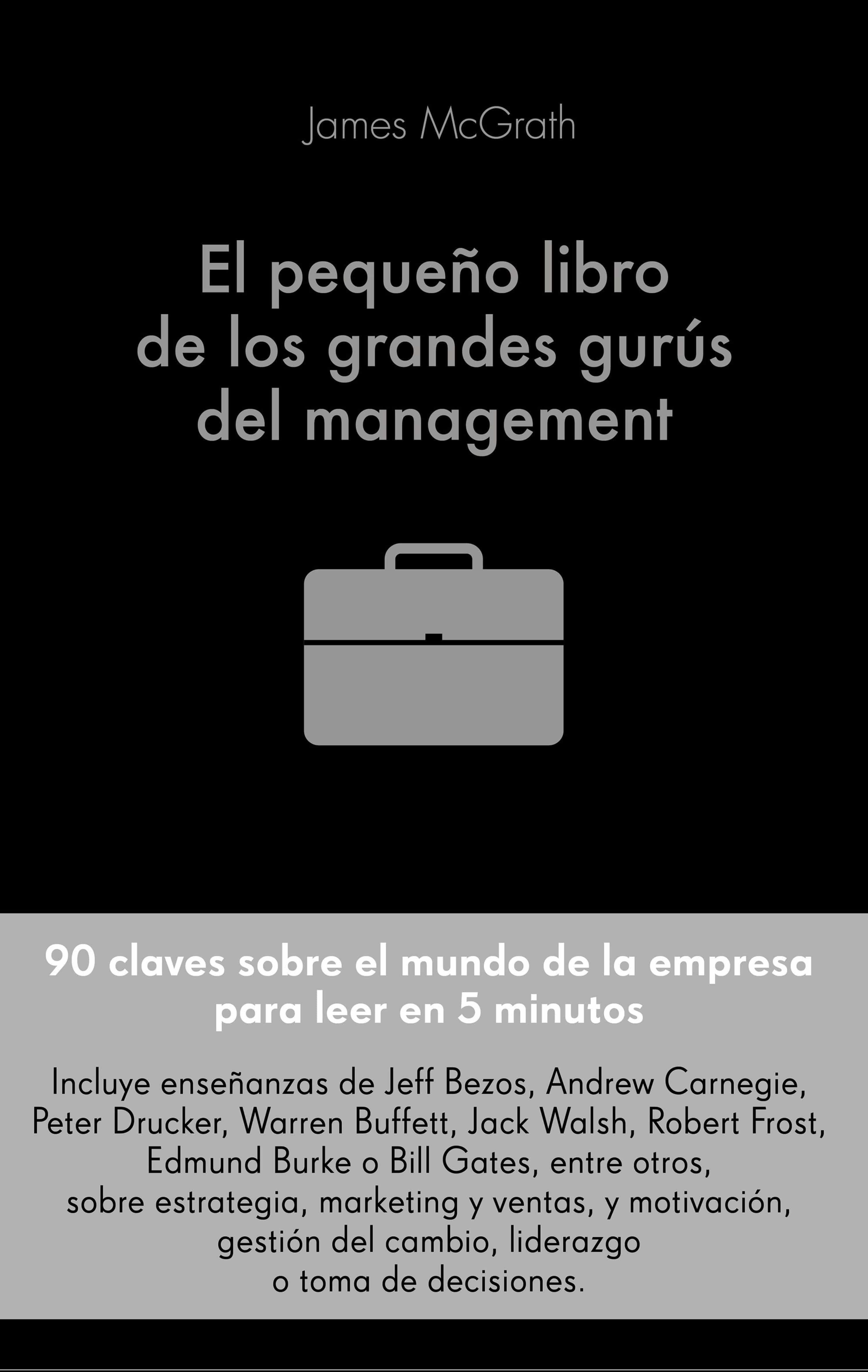 El Pequeño Libro De Los Grandes Gurús Del Management   por Jim Mcgrath