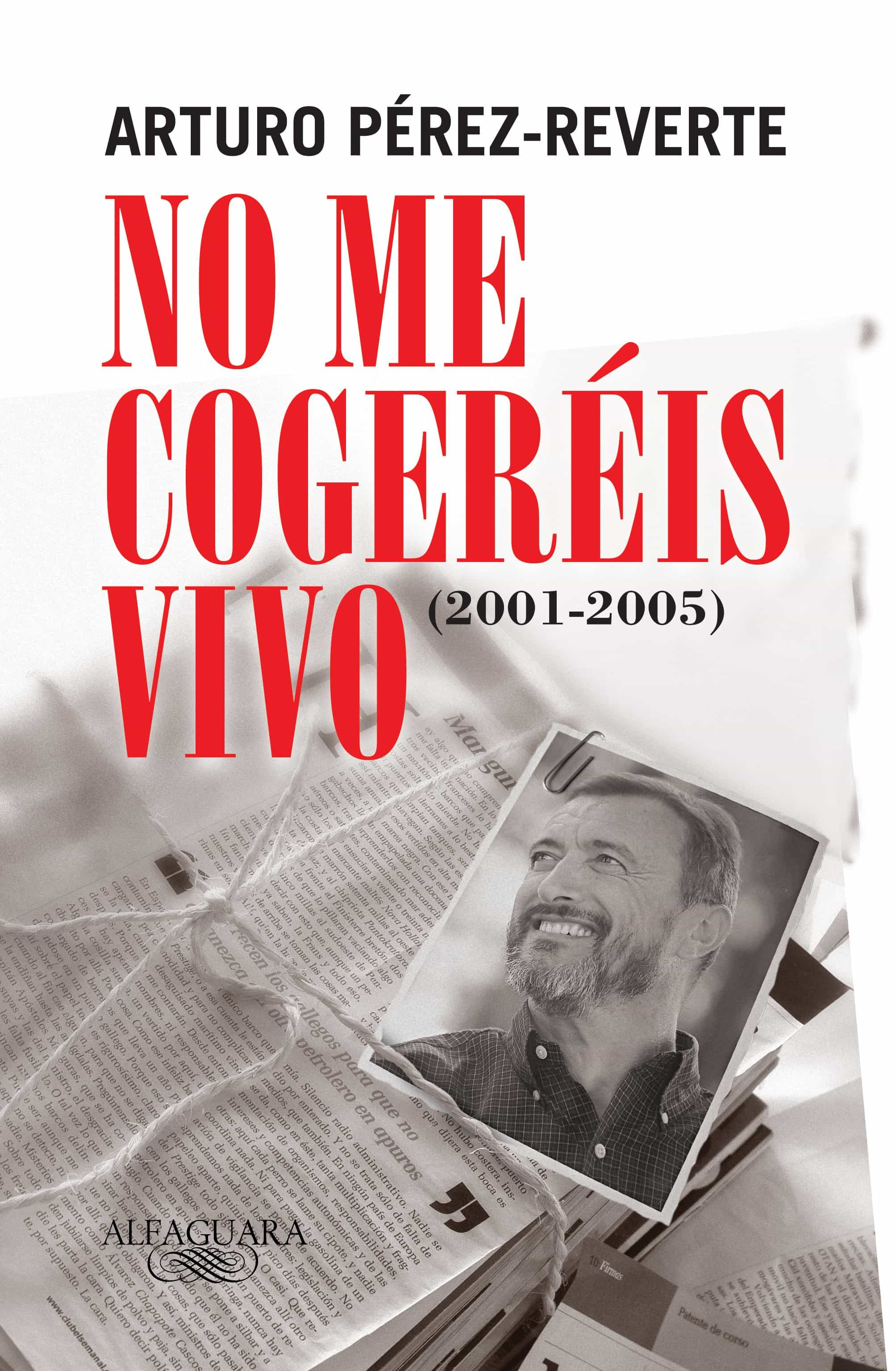 No Me Cogereis Vivo (2001-2005) por Arturo Perez-reverte Gratis