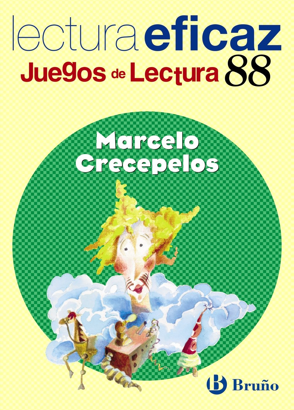 Lectura Eficaz. Juegos De Lectura Nº 88: Marcelo Crecepelos por Angel Alonso Gracia;                                                                                                                                                                                                          Carlos Alvarez Alberdi