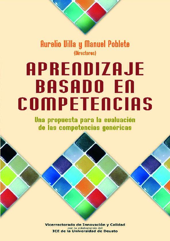 Aprendizaje Basado En Competencias: Una Propuesta Para La Evaluac Ion De Las Competencias Genericas por Aurelio Villa