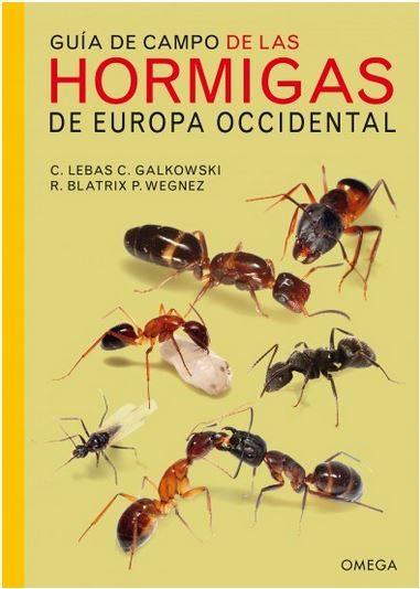 Guia De Campo De Las Hormigas De Europa Occidental por Claude ; Galkowski, Christophe Lebas