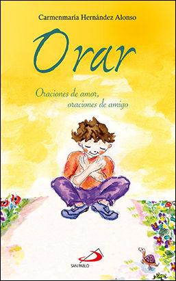 Orar: Oraciones De Amor, Oraciones De Amigo por Carmenmaría Hernández Alonso epub