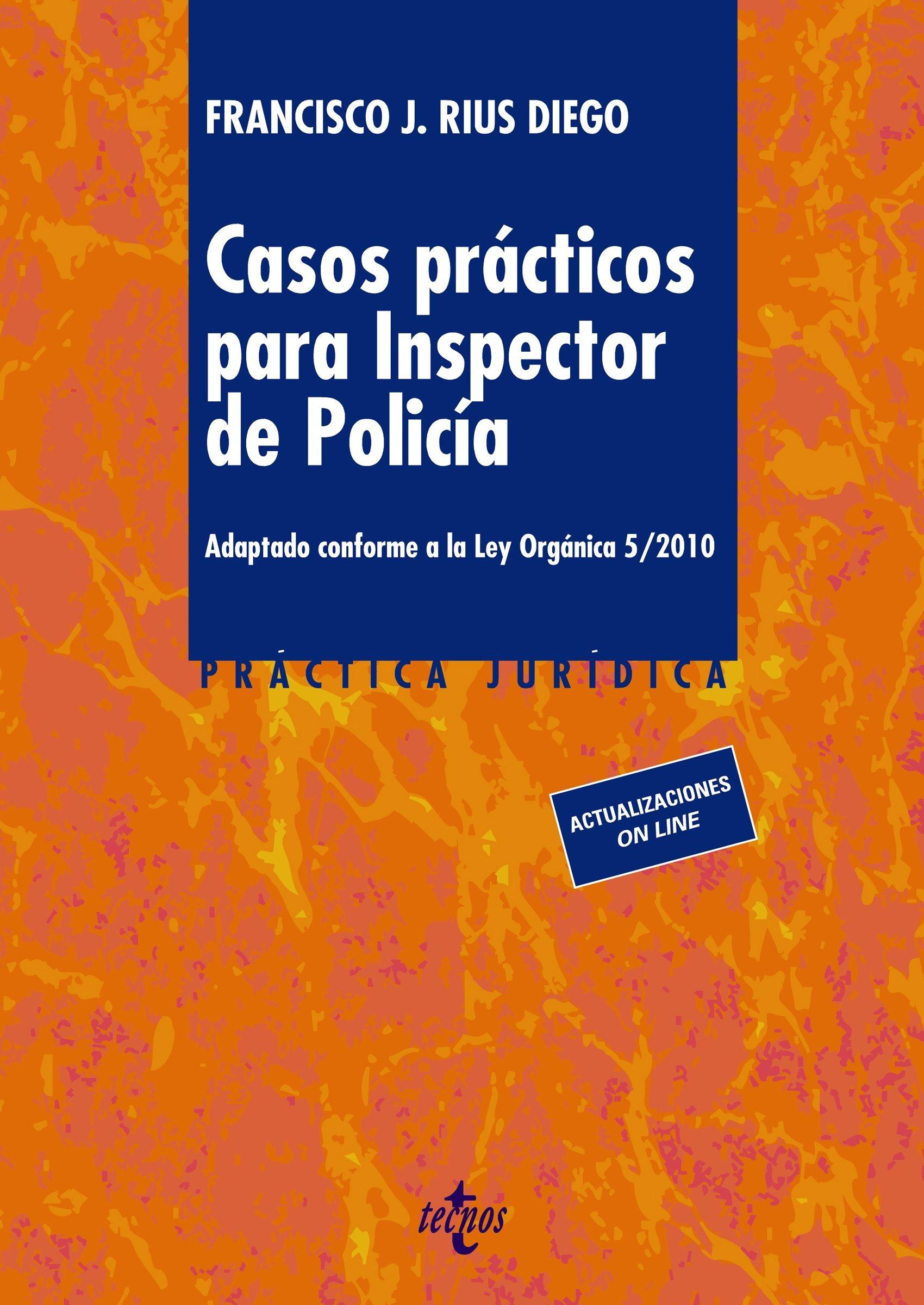 Casos Prácticos Para Inspector De Policía   por Francisco J. Rius Diego