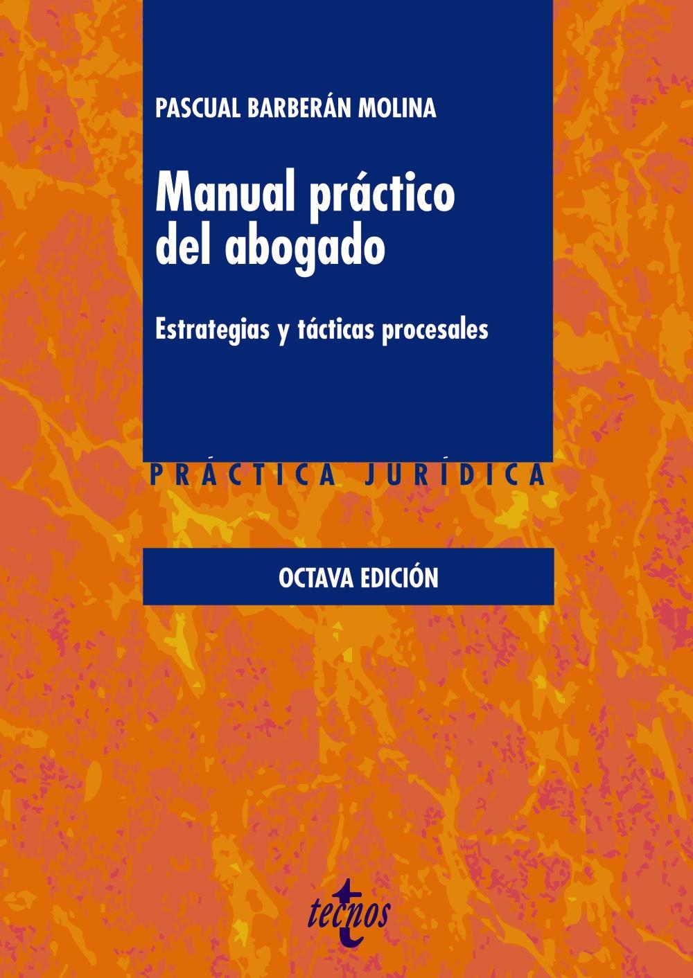 manual practico del abogado (8ª ed.): estrategias y tacticas procesales-pascual barberan molina-9788430974030