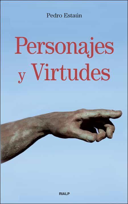 Personajes Y Virtudes   por Pedro Estaun