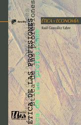 Etica Y Economia por Raul Gonzalez Fabre