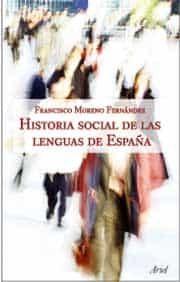 Historia Social De Las Lenguas De España por Francisco Moreno Fernandez epub