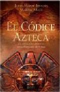 El Codice Azteca: La Iniciacion Espiritual De La Piramide De Fueg O por J. Major Jenkins;                                                                                    Martin Matz Gratis