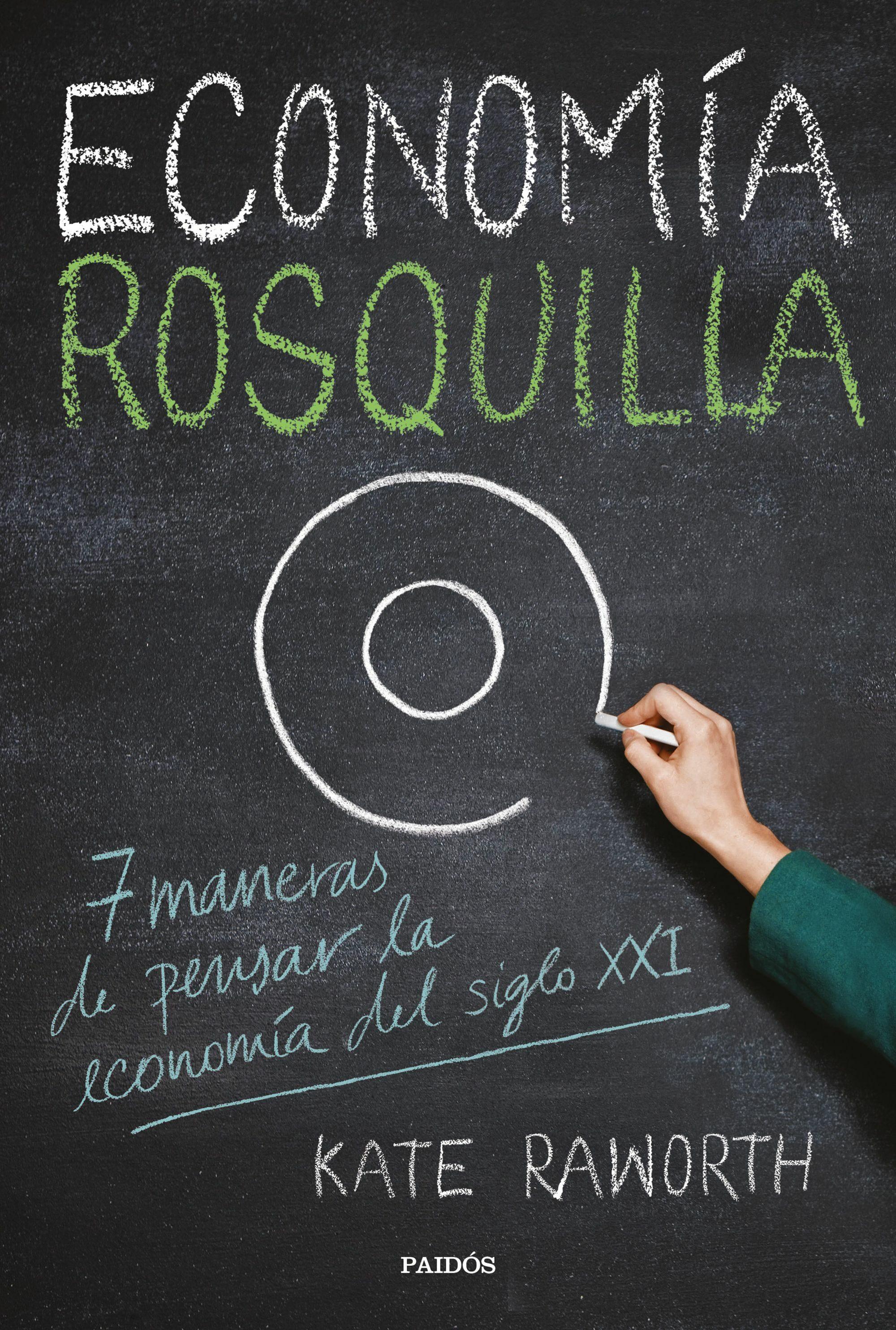 Economia Rosquilla: 7 Maneras De Pensar La Economia Del Siglo Xxi por Kate Raworth