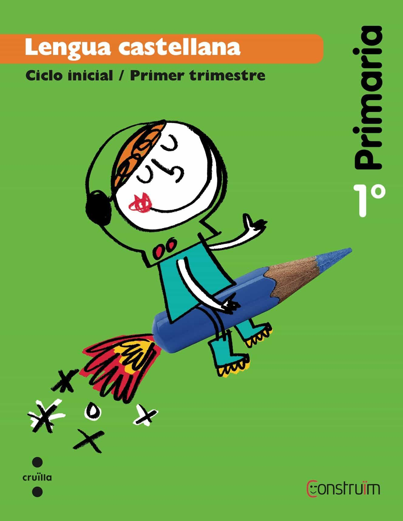 Lengua Castellana. Construïm  1º Educacion Primaria  Ed 2014 por Vv.aa. epub