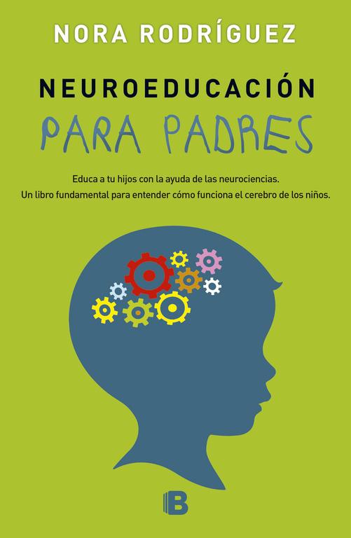 neuroeducacion para padres-nora rodriguez-9788466658430