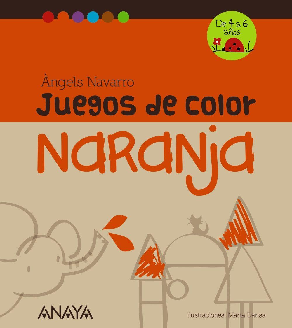 JUEGOS DE COLOR NARANJA | ANGELS NAVARRO | Comprar libro 9788467840230