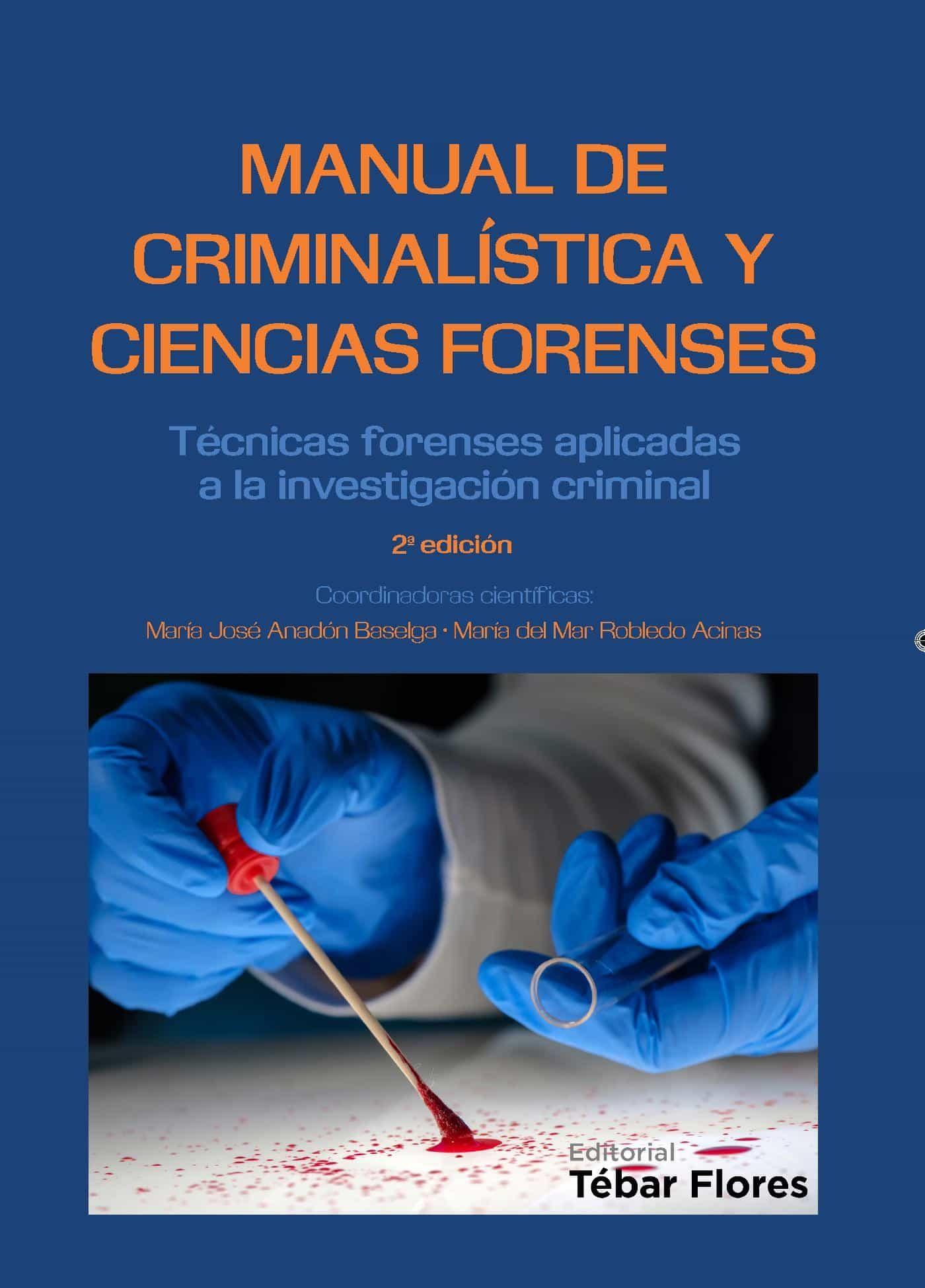 Manual De Criminalística Y Ciencias Forenses   por Maria Jose Anadon Baselga, Maria Del Mar Robledo Acinas