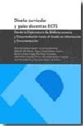 Diseño Curricular U Guias Docentes Ects: Desde La Diplomatura De Biblioteconomia Y Documentacion Hasta El Grado En Informacion Y Documentacion por Maria Del Carmen Agustin Lacruz