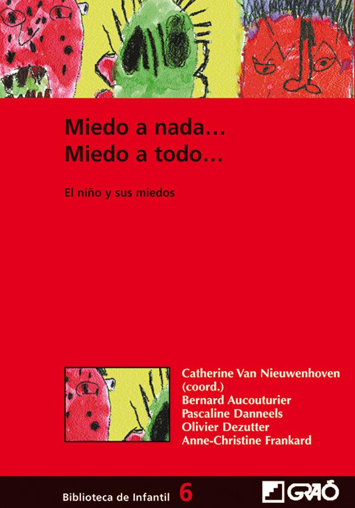 Miedo A Nada, Miedo A Todo: El Niño Y Sus Miedos por Vv.aa.