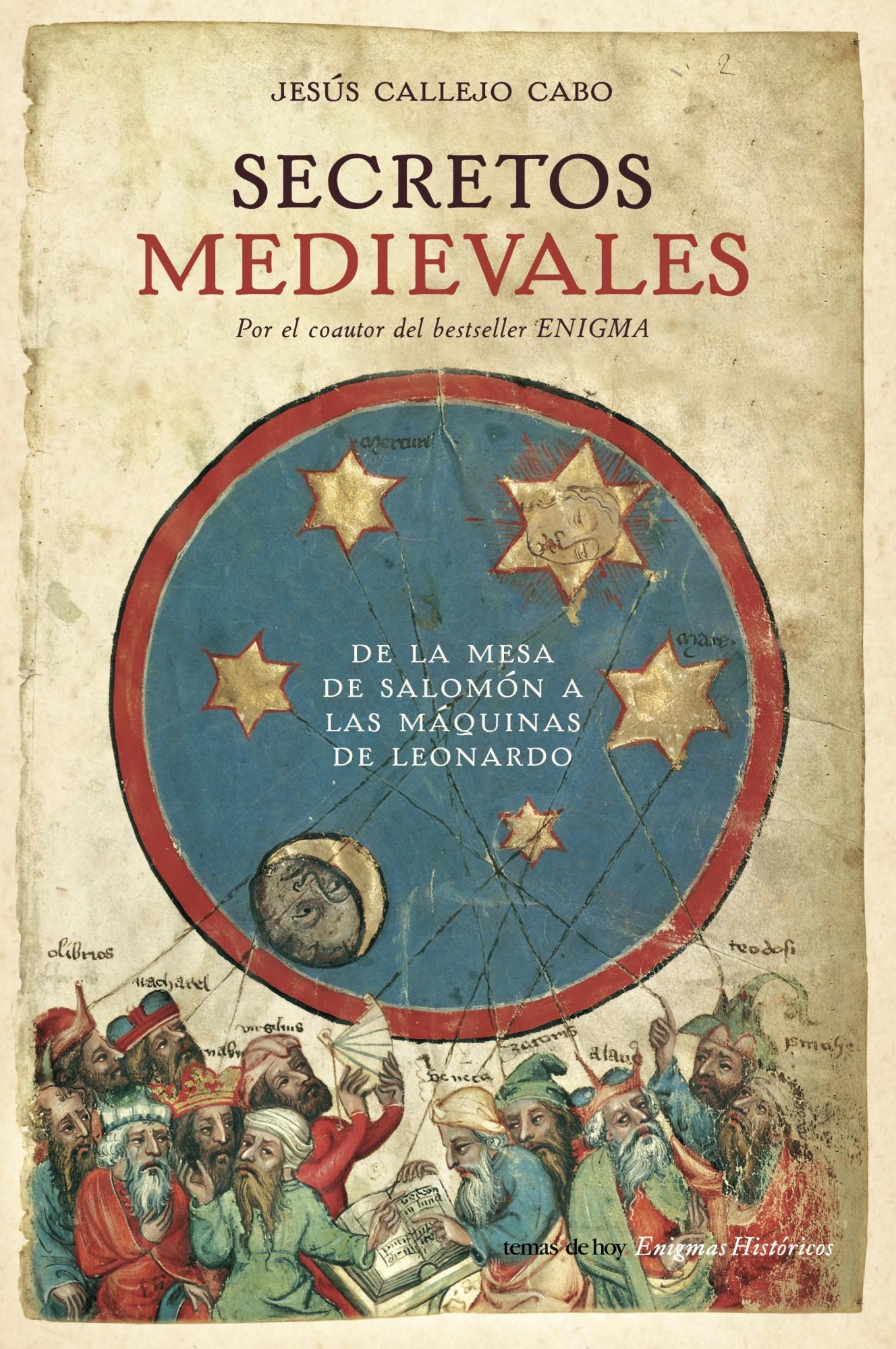 Secretos Medievales: De La Mesa De Salomon A Las Maquinas De Leon Ardo por Jesus Callejo epub