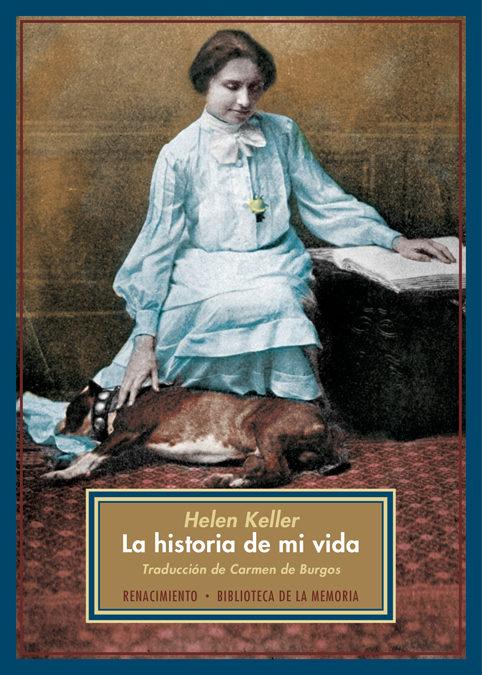 Resultado de imagen de Historia de mi vida (muda, sorda y ciega), de Helen Keller.