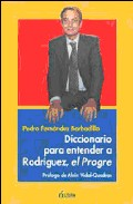 Diccionario Para Entender A Rodriguez, El Progre por Pedro Fernandez Barbadillo