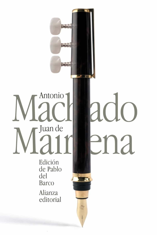 Juan De Mairena: Sentencias, Donaires, Apuntes Y Recuerdos De Un Profesor Apocrifo por Antonio Machado