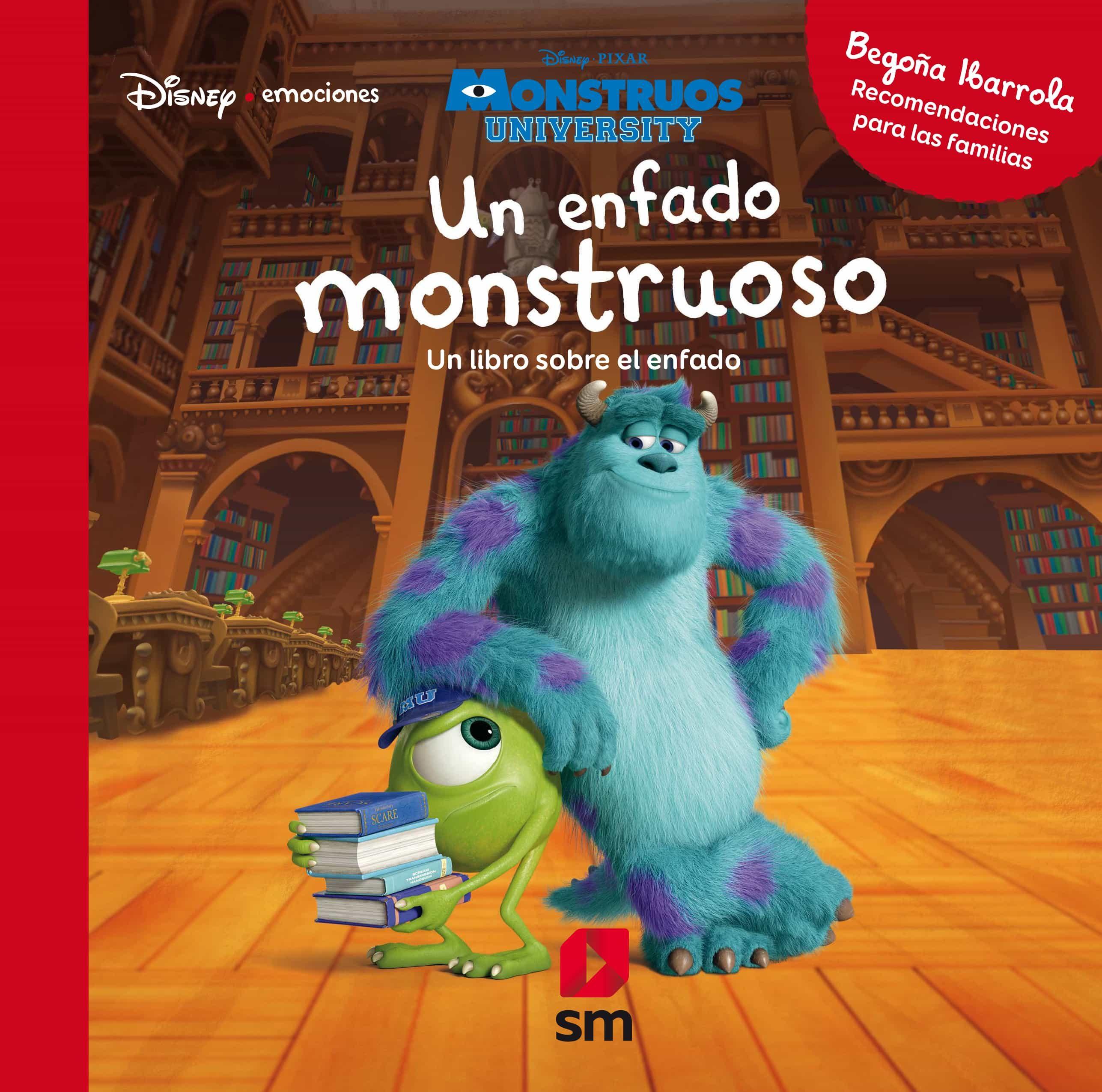 Disney Emociones :un Enfado Monstruoso por Begoña Ibarrola;                                                                                    Carla Balzaretti