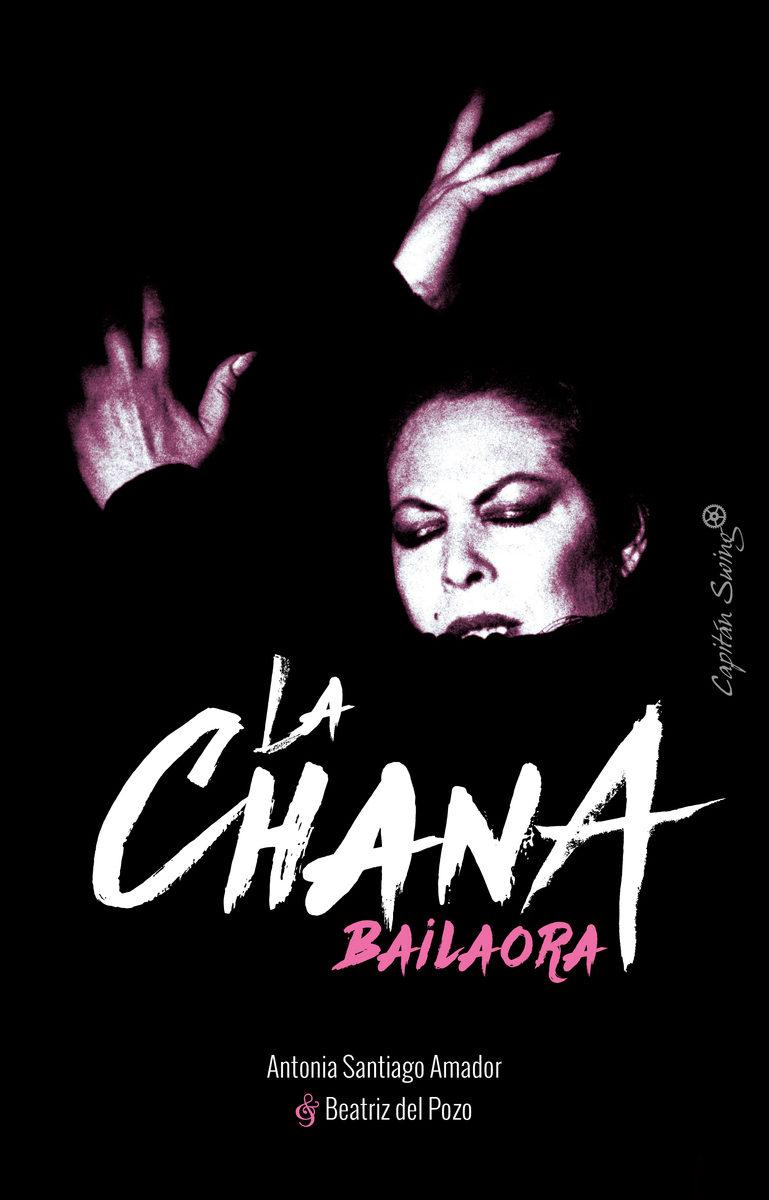 La Chana: Bailaora por Antonia Santiago
