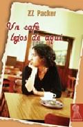 Un Cafe Lejos De Aqui por Zz. Packer epub