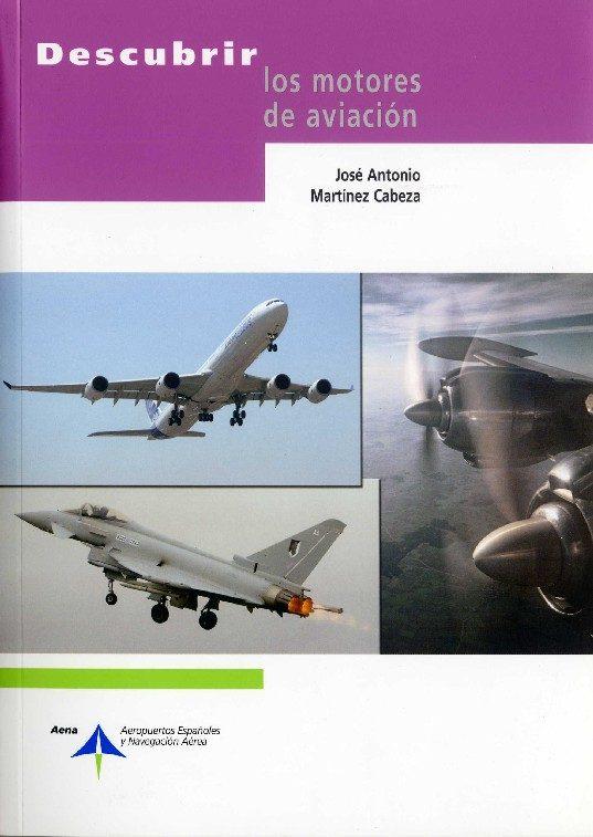 descubrir los motores de aviacion-jose antonio martinez cabeza-9788496456730