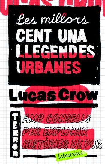 Les Millors Cent-una Llegendes Urbanes por Lucas Crow