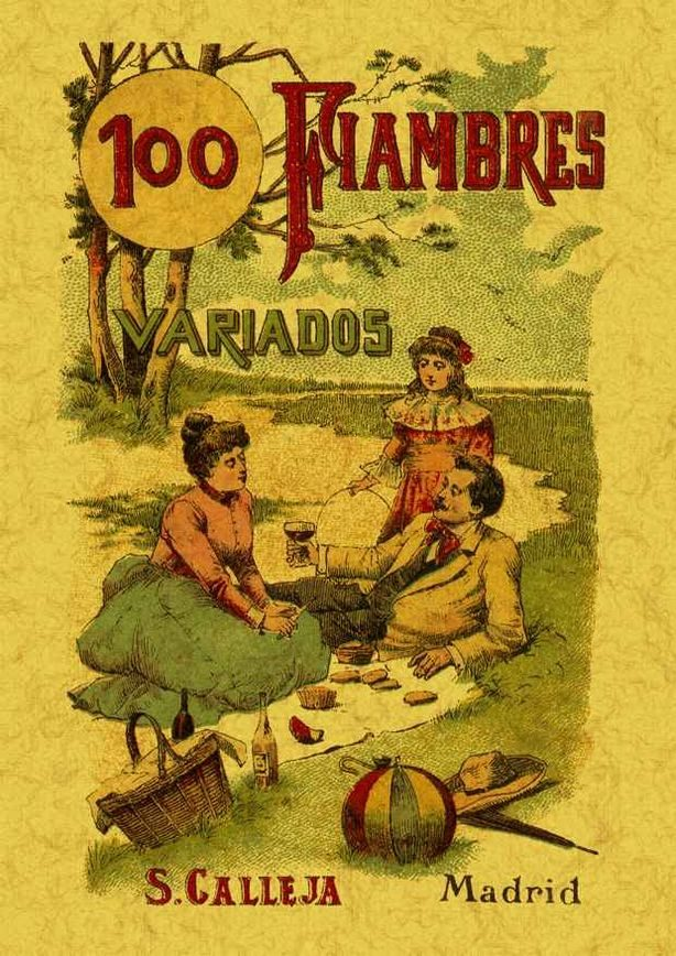 100 Fiambres Variados: Formulas Escogidas (ed. Facsimil) por Mademoiselle Rose