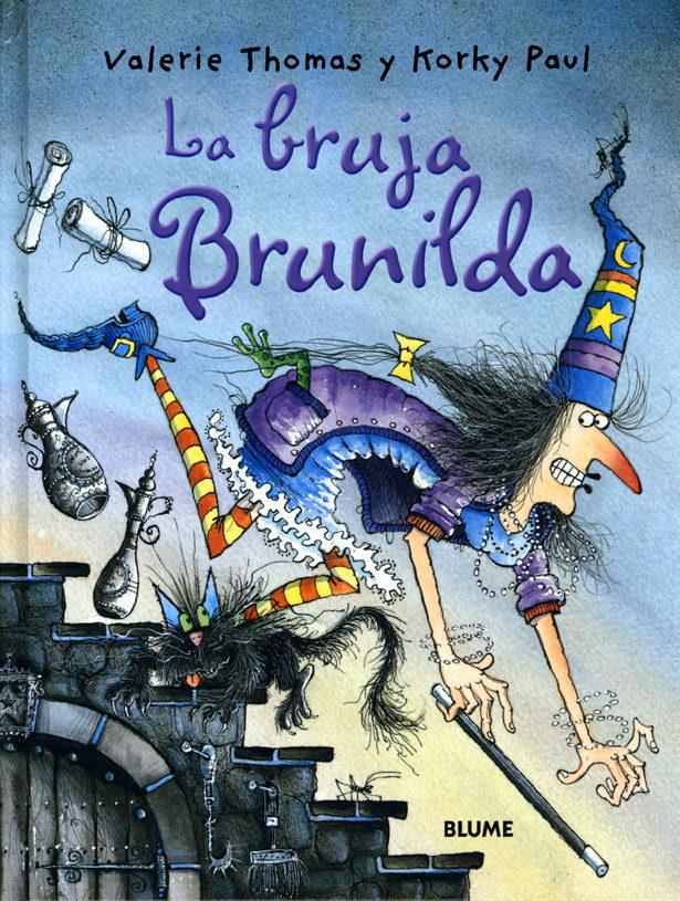 La Bruja Brunilda por Valeri Thomas;                                                                                    Paul Korky