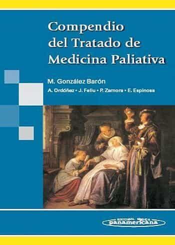 Compendio Del Tratado De Medicina Paliativa por Manuel Gonzalez Baron epub
