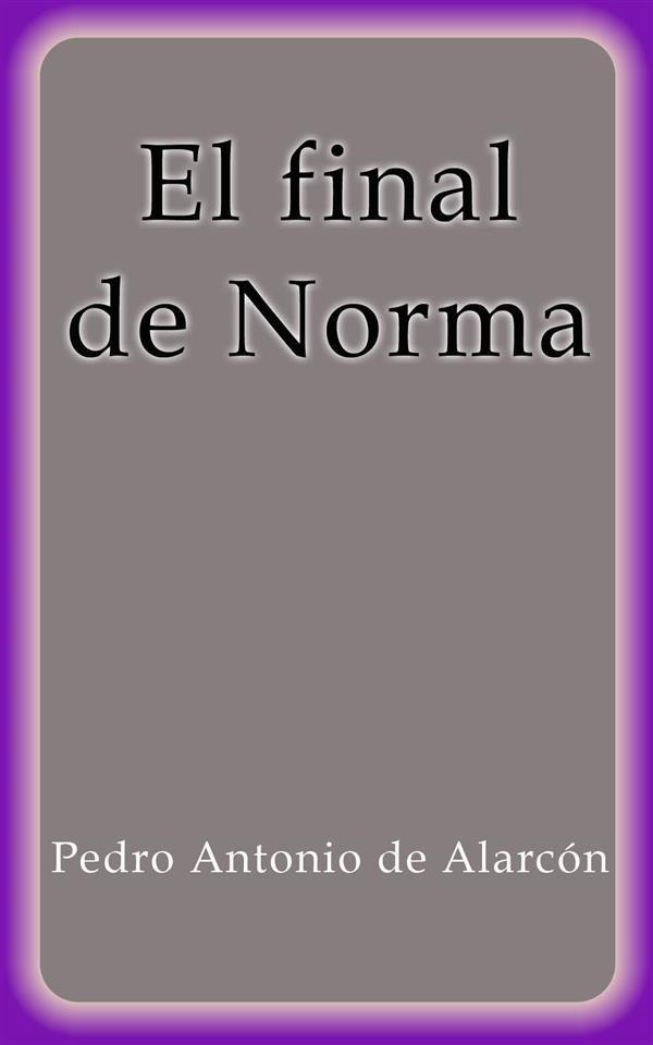 El Final De Norma   por Pedro Antonio De Alarcón epub