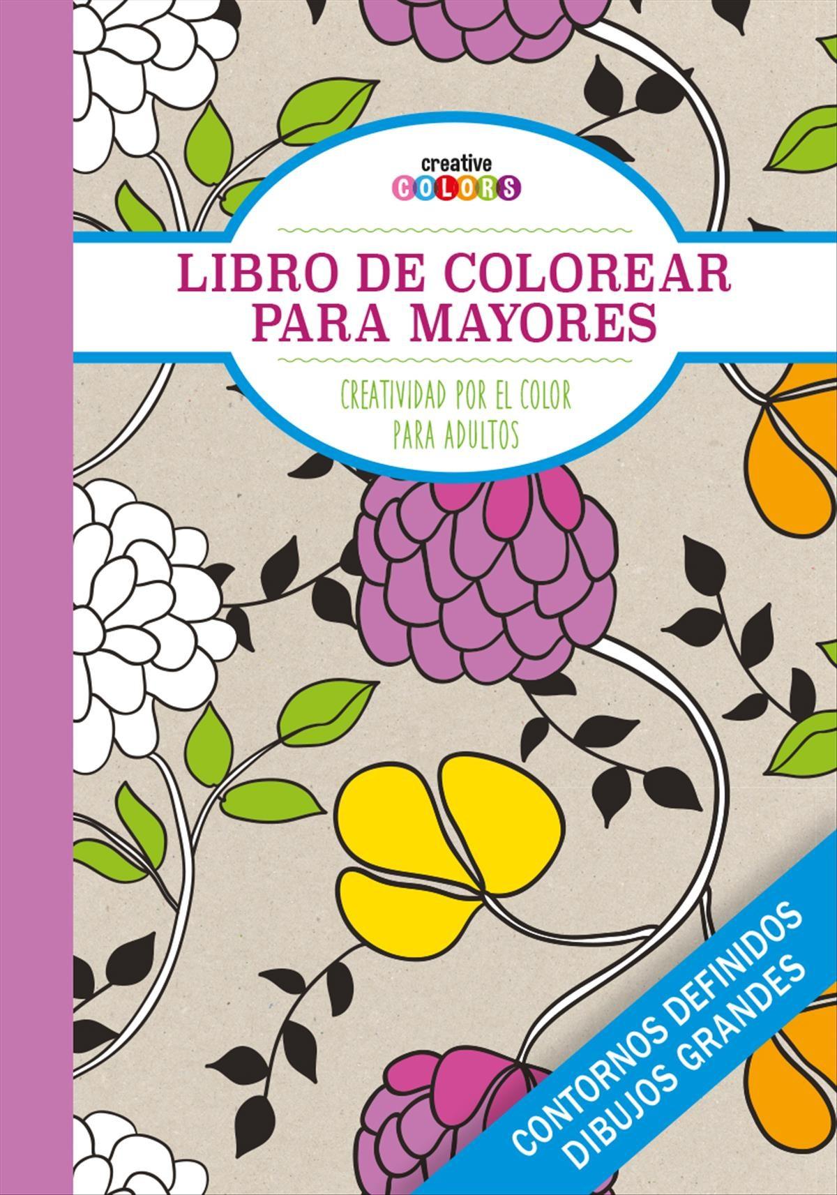 LIBRO DE COLOREAR PARA MAYORES ¡TODO EL MUNDO PUEDE PINTAR