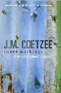 Inner Workings por J.m. Coetzee