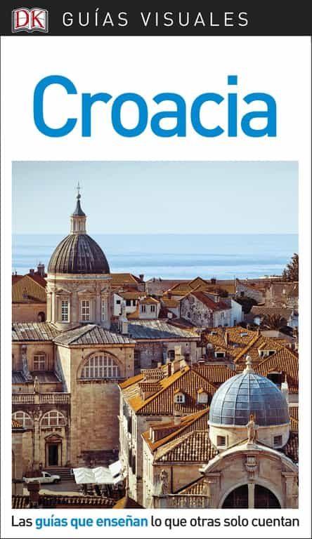 Croacia 2018 (guias Visuales) por Vv.aa.