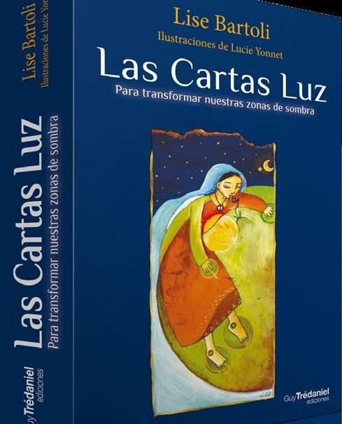 Las Cartas Luz - Para Transformar Nuestras Zonas De Sombras - por Lise Bartoli