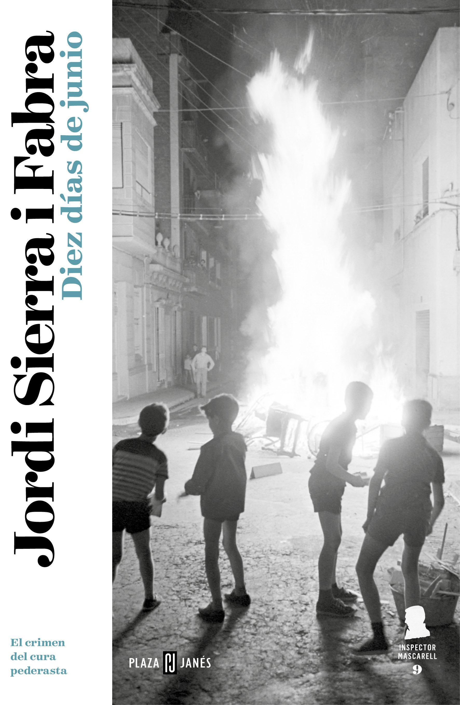 Diez Días De Junio (inspector Mascarell 9)   por Jordi Sierra I Fabra