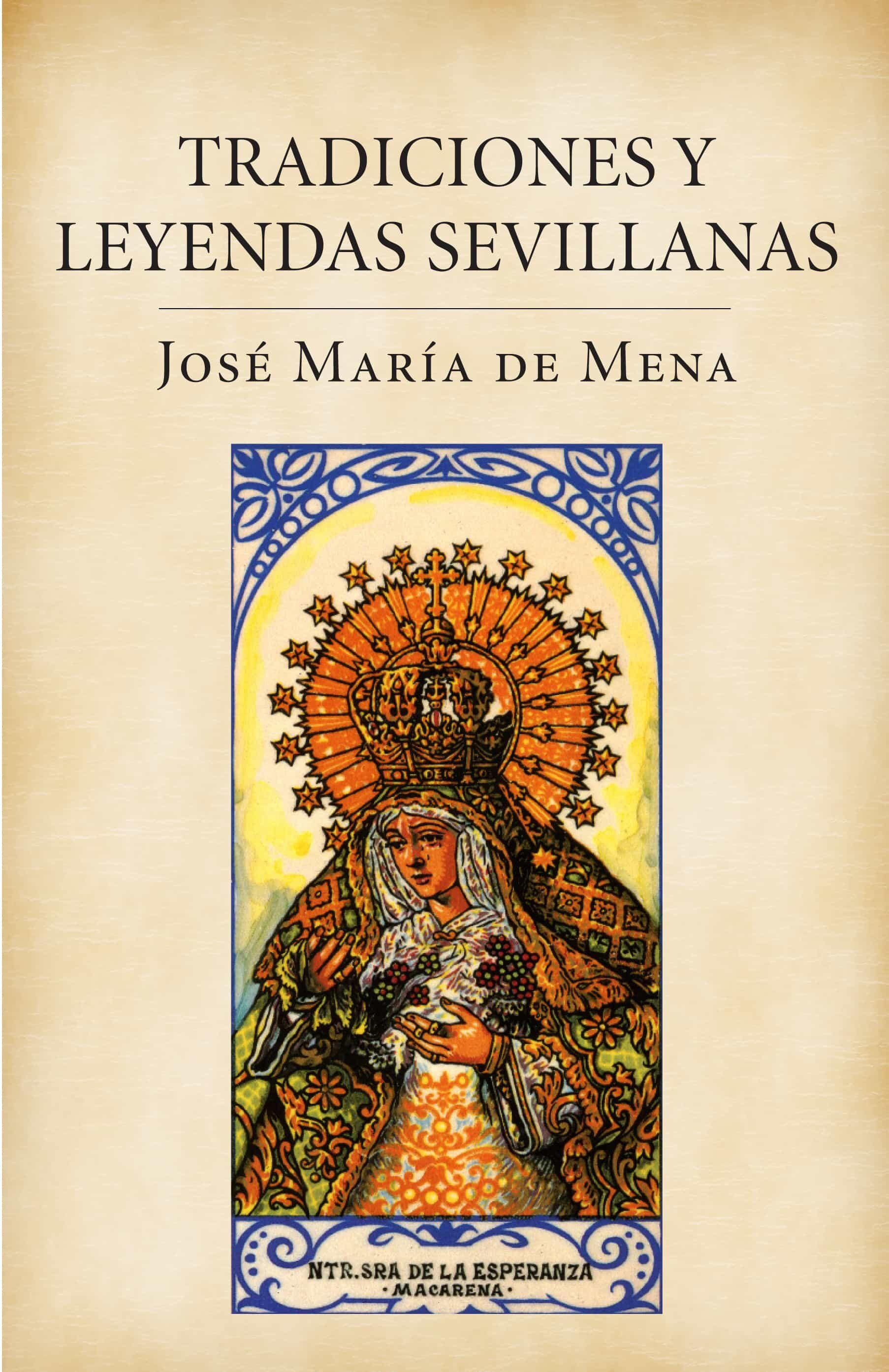 Tradiciones Y Leyendas Sevillanas por Jose Maria De Mena epub