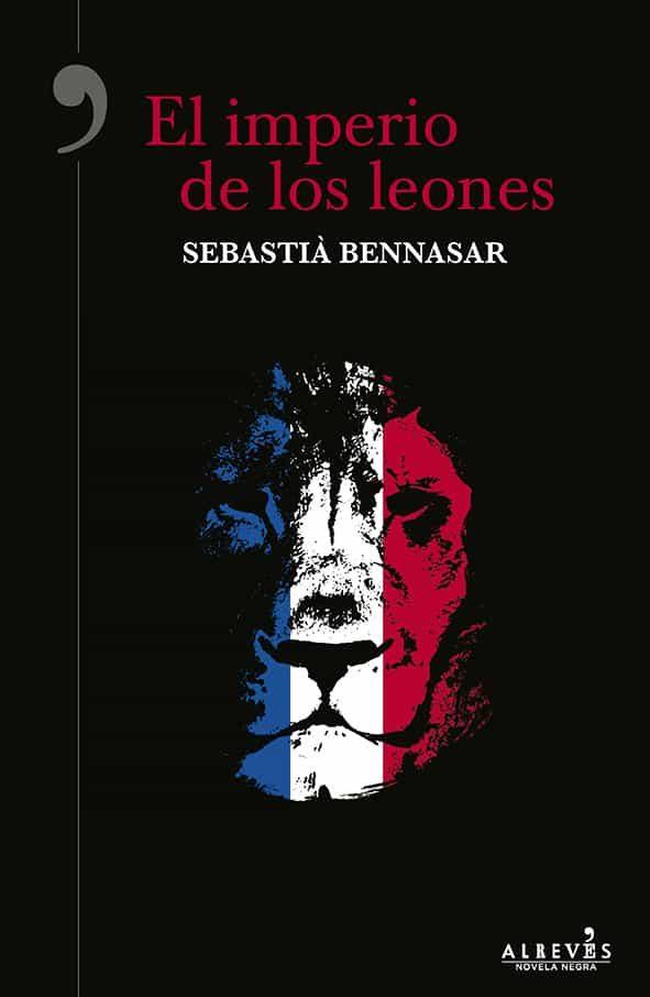 el imperio de los leones-sebastia bennasar i llobera-9788416328840