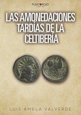 Las Amonedaciones Tardias De La Celtiberia por Amela Valverde