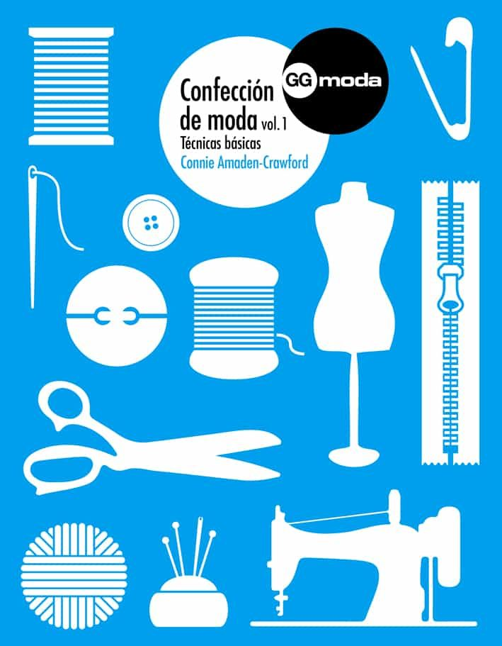 Confeccion De Moda (vol. 1): Tecnicas Basicas por Connie Amaden-crawford