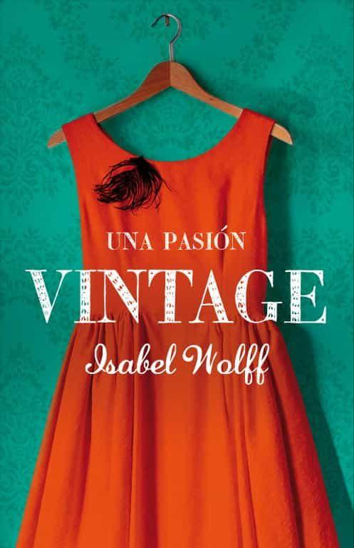 Una pasión vintage - Isabel Wolff 9788426419040
