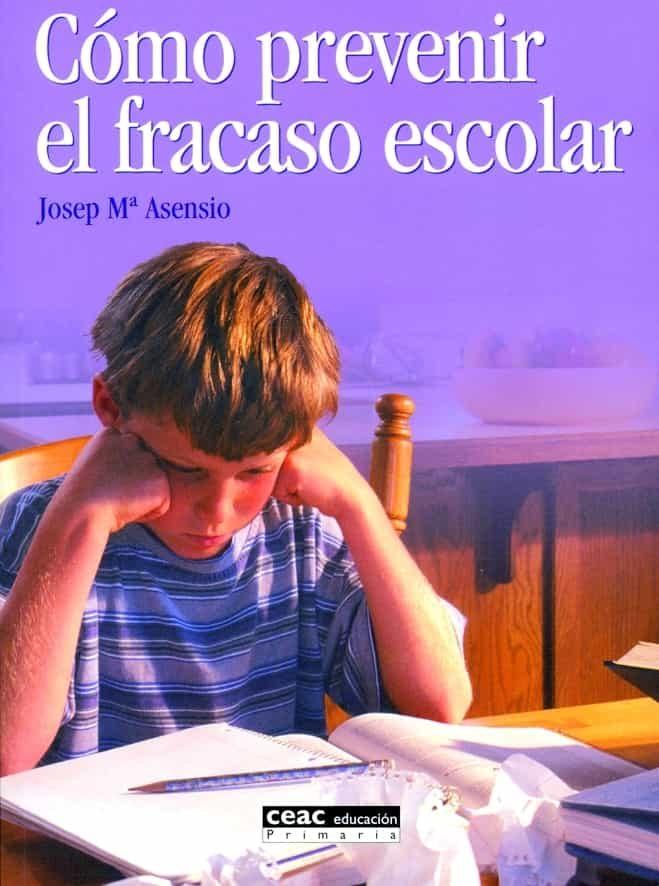 Como Prevenir El Fracaso Escolar por Josep M Asensio Gratis