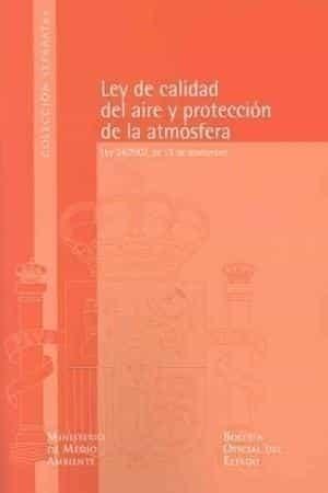 Ley De Calidad Del Aire Y Proteccion De La Atmosfera: Ley 34/2007 , De 15 De Noviembre por Vv.aa. epub