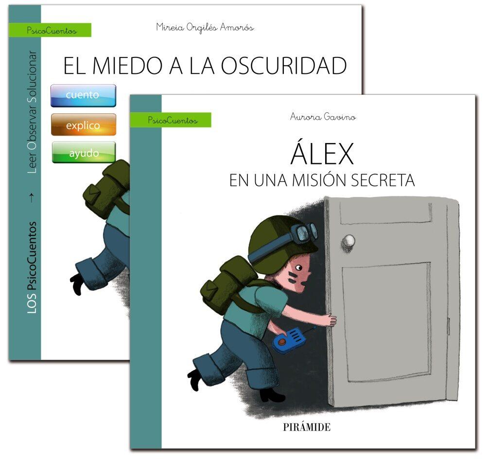 Guía: El Niño Con Miedo A La Oscuridad + Cuento: Álex En Una Mision Secreta por Vv.aa.